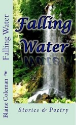 Falling Water: Stories & Poetry
